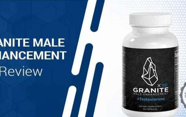Granite || Granite Male Enhancement - Read Benefits